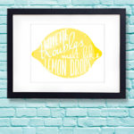 Free Printable Where Troubles Melt Like Lemon Drops Print